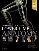 McMinn's Color Atlas of Lower Limb Anatomy by Bari M. Logan, David Bowden, Ralph T. Hutchings