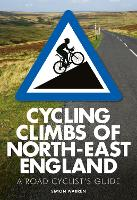Cycling Climbs of North-East England by Simon Warren