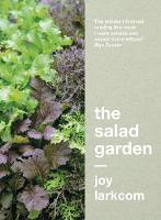 The Salad Garden by Joy Larkcom