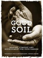 Good Soil Manure, Compost and Nourishment for your Garden by Tina Raman