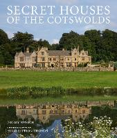 Secret Houses of the Cotswolds by Jeremy Musson, Hugo Rittson Thomas