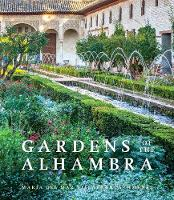 Gardens of the Alhambra by Dr. Maria del Mar Villafranca-Jimenez, Dr. Juan Domingo-Santos, William Curtis, Alvaro Siza