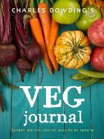 Charles Dowding's Veg Journal Expert no-dig advice, month by month by Charles Dowding