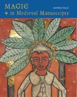 Magic in Medieval Manuscripts by Sophie Page