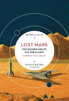 Lost Mars The Golden Age of the Red Planet by Mike Ashley