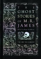The Ghost Stories of M. R. James by Roger Luckhurst