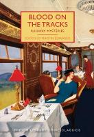 Blood on the Tracks Railway Mysteries by Martin Edwards