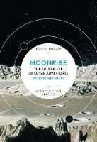Moonrise The Golden Age of Lunar Adventures by Mike Ashley