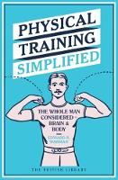 Physical Training Simplified The Whole Man Considered - Brain & Body by Edward B. Warman