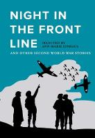 Night in the Front Line And Other Second World War Stories by Ann-Marie Einhaus