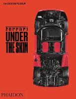 Ferrari: Under the Skin by Andrew Nahum, Design Museum