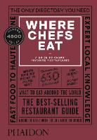 Where Chefs Eat A Guide to Chefs' Favorite Restaurants (Third Edition) by Joe Warwick, Joshua David Stein, Natascha Mirosch