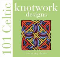 101 Celtic Knotwork Designs by Courtney Davis