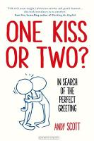 One Kiss or Two? In Search of The Perfect Greeting by Andy Scott