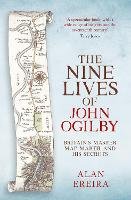 The Nine Lives of John Ogilby Britain's Master Map Maker and His Secrets by Alan Ereira