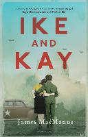 Cover for Ike and Kay by James MacManus