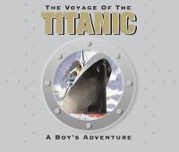 The Voyage of the Titanic 2012 Centenary Edition by Duncan Crosbie