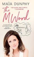 The M Word by Maia Dunphy