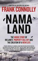 NAMA Land The Inside Story of Ireland's Property Sell-Off and the Creation of a New Elite by Frank Connolly