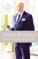 Francis Brennan's Book of Household Management How to Create a Happy Home by Francis Brennan