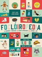 Focloiropedia A Journey Through the Irish Language from Aran to Zu by Fatti Burke, John Burke