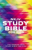 NKJV Study Bible for Kids The Premier NKJV Study Bible for Kids by Thomas Nelson