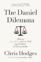 The Daniel Dilemma How to Stand Firm and Love Well in a Culture of Compromise by Chris Hodges, Lysa TerKeurst