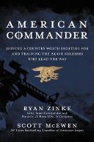 American Commander Saving a Country Worth Fighting for and Training the Brave Soldiers Who Lead the Way by Ryan Zinke, Scott McEwen