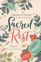 Sacred Rest Finding the Sabbath in the Everyday by Thomas Nelson