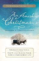 An Amish Christmas December in Lancaster County by Beth Wiseman, Kathleen Fuller, Kelly Long, Barbara Cameron
