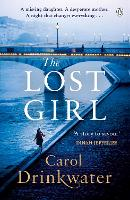 The Lost Girl A captivating tale of mystery and intrigue. Perfect for fans of Dinah Jefferies by Carol Drinkwater