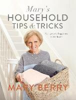 Mary's Household Tips and Tricks Your Guide to Happiness in the Home by Mary Berry