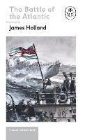 Battle of the Atlantic: Book 3 of the Ladybird Expert History of the Second World War by James Holland, Keith Burns