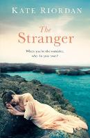 The Stranger A gripping story of secrets and lies for fans of Dangerous Crossing and Dinah Jefferies by Kate Riordan