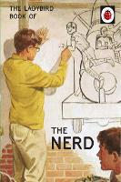 The Ladybird Book of The Nerd (Ladybird for Grown-Ups) by Jason Hazeley, Joel Morris