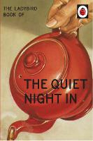 The Ladybird Book of The Quiet Night In (Ladybird for Grown-Ups) by Jason Hazeley, Joel Morris