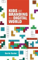 Kids and Branding in a Digital World by Barry Gunter