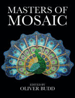 Masters of Mosaic by Oliver Budd