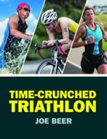 Time Crunched Triathlon by Joe Beer