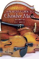 A Player's Guide to Chamber Music by Paul Jeffery