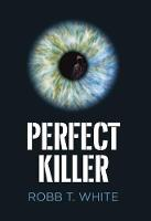 Perfect Killer by Robb White