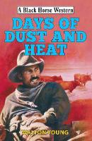 Days of Dust and Heat by Walton Young
