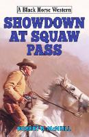 Showdown at Squaw Pass by Robert B McNeill