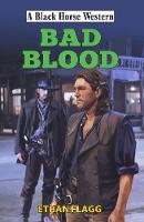 Bad Blood by Ethan Flagg