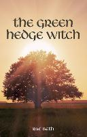 The Green Hedge Witch 2nd Edition by Rae Beth