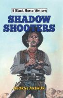 Shadow Shooters by George Arthur
