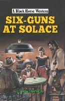 Six-Guns at Solace by John Davage