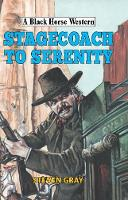 Stagecoach to Serenity by Steven Gray