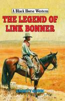 The Legend of Link Bonner by Shorty Gunn
