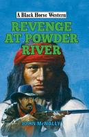 Revenge at Powder River by John McNally